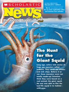"Scholastic News Edition 2 has a News Story finalist entitled ""The Hunt for the Giant Squid"" that was published in its May/June 2013 issue."