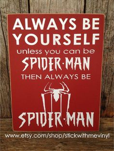 Always be yourself unless you can be SPIDERMAN by stickwithmevinyl, $15.00 - visit to grab an unforgettable cool 3D Super Hero T-Shirt!