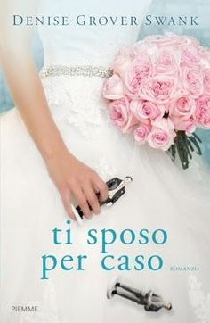 Leggere Romanticamente e Fantasy: Anteprima TI SPOSO PER CASO di Denise Grover Swank...