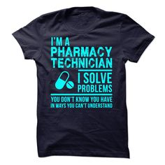 I'm A Pharmacy Technician I Solve Problems T Shirt