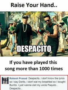 I refuse to listen to the version with Bieber, perfect with just Luis and Daddy Yankee