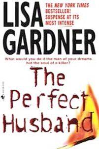 The Perfect Husband (FBI profiler Series #1). by Lisa Gardner