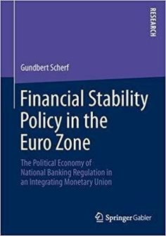 Télécharger [(Financial Stability Policy in the Euro Zone : the Political Economy of National Banking Regulation in an Integrating Monetary Union)] [By (author) Gundbert Scherf] published on (July, 2013) Gratuit