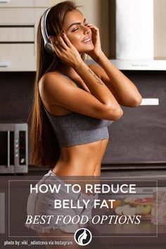 Best Food Options That Will Help You Learn How to Reduce Belly Fat ★ See more: http://glaminati.com/food-options-how-to-reduce-belly-fat/