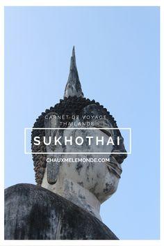 Sukhothaï, la première capitale du Siam (Thaïlande), patrimoine mondial de l'humanité.