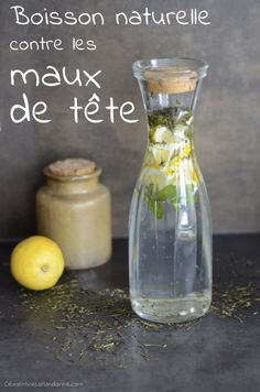 Boisson naturelle anti-maux de tête | Clémentine la Mandarine Herbal Remedies, Natural Remedies, Detox To Lose Weight, Health And Wellness, Health Fitness, Juice Plus, Homemade Beauty, Natural Medicine, Healthy Tips