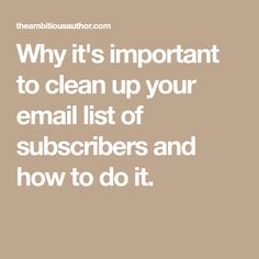 Why it's important to clean up your email list of subscribers and how to do it.