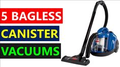 Best Canister Vacuum Cleaner? 5 Bagless Canister Vacuum Cleaners 2016 - Corded