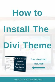 How to Install Divi | I am going to walk you through the step by step process of installing Divi to your WordPress blog and creating an awesome website design for your blog + a free checklist.