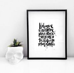 """""""Welcome to our home. Please excuse the mess the kids are making memories"""". Hand lettered print by Maiko Nagao."""