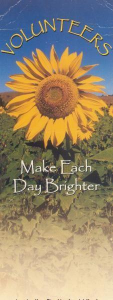 Volunteers make each day brighter!