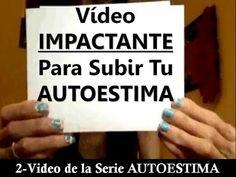 Video Impactante Para Subir Tu Autoestima-Serie Sobre la Autoestima - YouTube