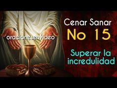 Cenar Sanar No 15 ayudame a superar mi incredulidad