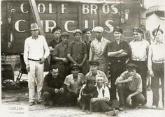 Cole Bros.,Circus before it merged with Beatty.Shown here is a crew of roughies with their straw boss (far left.) Units of these types of crews did more than just raise the tents up and take them down.They served as drivers for the wagons filled with animals and equipment and filled in wherever help might be needed.