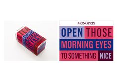 "Campaign: Not Your Everyday Everyday ""Open Those Morning Eyes To Something Nice"" / Client: Monoprix / Agency: Havas City / Country: France / Award: Art Direction Cristal & Grand Cristal (Campaign)"