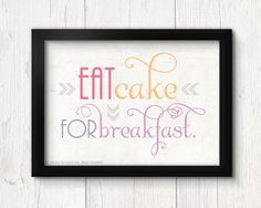 Eat Cake for Breakafst Typography Print 8x10 or by IslaysTerrace, $15.00