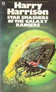 Publication: Star Smashers of the Galaxy Rangers  Authors: Harry Harrison Year: 1977-06-00 ISBN: 0-86007-850-7 [978-0-86007-850-0] Publisher: Orbit  Cover: Bob Layzell