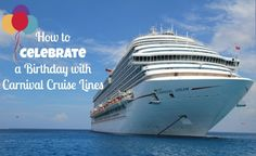 How to Celebrate a Birthday with Carnival Cruise Lines #CruisingCarnival