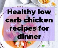 Healthy low carb chicken recipes for dinner. Beneficial carbs for a healthy diet… Healthy low carb chicken recipes for dinner. Low Carb Chicken Recipes, Healthy Dinner Recipes, Low Carb Recipes, Carb Free Diet Plan, Weight Loss Soup, Low Carbohydrate Diet, Fat Burning Foods, Ring True, Nutrition