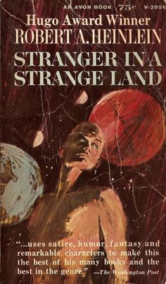 Stranger in a Strange Land: I have never been one to like Science Fiction but this book is relatable to any human in regards to fitting in etc....