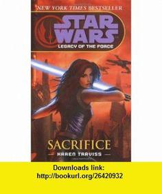 Sacrifice (Star Wars Legacy of the Force5) (9780099491170) Karen Traviss , ISBN-10: 0099491176  , ISBN-13: 978-0099491170 ,  , tutorials , pdf , ebook , torrent , downloads , rapidshare , filesonic , hotfile , megaupload , fileserve