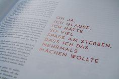 Die Konzeption und Gestaltung einer monothematischen Zeitschrift mit dem Oberthema »Manieren« ist im 5. Semester an der HTWG Konstanz entstanden. Hierbei sollten Thema, Inhalte, Layout und Gestaltung beim Studenten liegen. Ich habe mich für das Unterthema »Umgang mit dem Tod« entschieden. Ein Großteil der Fotografie wurde von mir selbst gemacht, ebenso schrieb ich einige Texte [...]