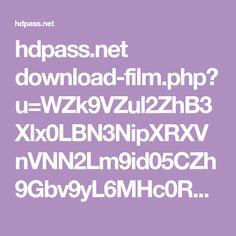 hdpass.net download-film.php?u=WZk9VZul2ZhB3Xlx0LBN3NipXRXVnVNN2Lm9id05CZh9Gbv9yL6MHc0RHa=QDct5SOyUCNwAjM4ITJfRUNlAHM4ATMtJUNl8VY0lmdfFmc0N3bu9VYsx&dLink=none