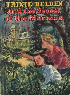 Trixie Belden books...loved them!  I read many of them. This one was my very first. With this exact cover