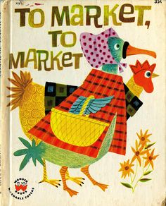 To Market, To Market, illustrations by Art Seiden, 1961...I think I had this book as a child!