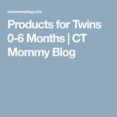 Products for Twins 0-6 Months   CT Mommy Blog