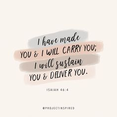 @projectinspired on instagram for more faith inspiration! Isaiah 46 4, Our Love Quotes, My College, Christian Quotes, Bible, Faith, Inspiration, Instagram, Beautiful