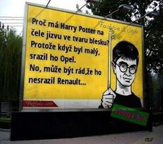 Why does Harry Potter have a lightning scar on his fronthead? Because when he was a small boy he was hit by Opel car. Well, he may be glad he did not jerk Renault with its famous sign . Flirting Tips For Guys, Flirting Quotes For Her, Flirting Memes, Good Jokes, Funny Jokes, Hilarious, Harry Potter Quotes, Work Humor, Man Humor