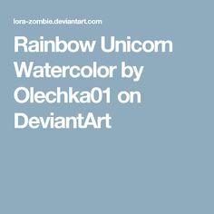 Rainbow Unicorn Watercolor by Olechka01 on DeviantArt