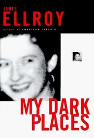 """Crime writer James Ellroy, author of the """"Black Dahlia"""", delves into the 1958 unsolved murder of his mother.  Riveting."""