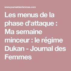 Le régime Dukan The menus of the attack phase: My slimming week: the Dukan Diet – Journal of Women 1200 Calorie Diet, 1200 Calories, Carb Cycling, Keto Diet Plan, Diet Meal Plans, Menu Dukan, Lower Cholesterol Naturally, Diet Journal, Sport Diet