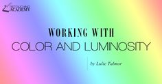 Color and Luminosity. Real-World Color Correction Techniques By Lulie Talmor