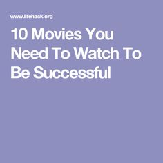 10 Movies You Need To Watch To Be Successful