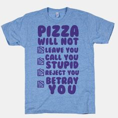 #pizza #love #relationship #nerd #shirt Pizza Will Not Leave You