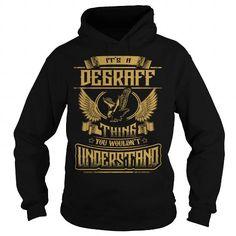 DEGRAFF DEGRAFFYEAR DEGRAFFBIRTHDAY DEGRAFFHOODIE DEGRAFFNAME DEGRAFFHOODIES  TSHIRT FOR YOU
