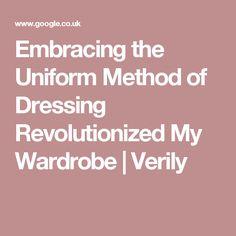 Embracing the Uniform Method of Dressing Revolutionized My Wardrobe | Verily