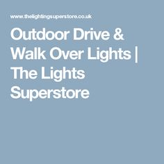 Outdoor Drive & Walk Over Lights | The Lights Superstore