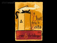 Le Chat dans la Boite--A great parody of the famous Le Chat Noir poster by Steinlein. Get it at shirt.woot.com!