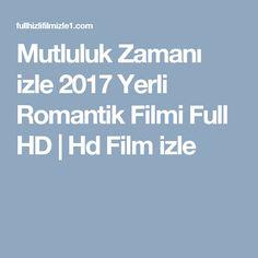 Mutluluk Zamanı izle 2017 Yerli Romantik Filmi Full HD   Hd Film izle