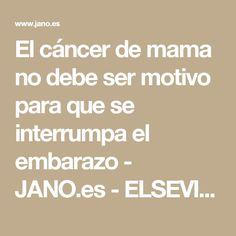 El cáncer de mama no debe ser motivo para que se interrumpa el embarazo  - JANO.es - ELSEVIER