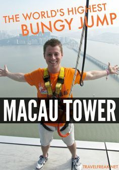 Would you take the plunge from the world's highest bungy jump?  Macau Tower is no joke.
