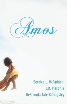 Amos by Bernice L. McFadden, J.D. Mason and ReShonda Tate Billingsley