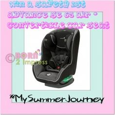 My Summer Journey - Safety 1st Advance SE 65 Air + Convertible Car Seat giveaway!