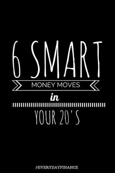 6 Smart Money Moves in Your 20s. Follow these money moves now and you will be miles ahead in your 30's! www.everydayfinance.info ways for students to make extra money, make money #college #studentdebt