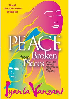 Read an excerpt from Iyanla Vanzant's book, Peace from Broken Pieces: How to Get Through What You're Going Through.