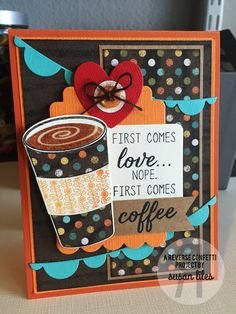 Card by Susan Liles. Reverse Confetti stamp sets: For the Love of Latte and…
